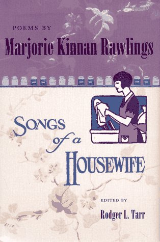 Poems by Marjorie Kinnan Rawlings: Songs of: Marjorie Kinnan Rawlings
