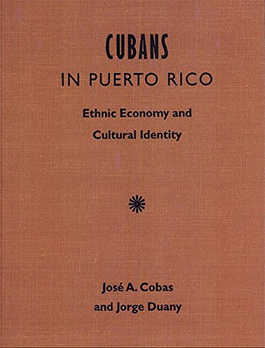 9780813014999: Cubans in Puerto Rico: Ethnic Economy and Cultural Identity (Post-Contemporary Interventions)