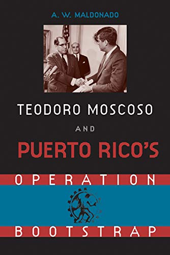 9780813015019: Teodore Moscoso and Puerto Rico's Operation Bootstrap