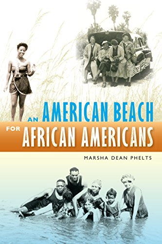 An American Beach for African Americans: Phelts, Marsha Dean