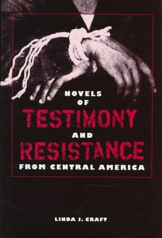 Novels of Testimony and Resistance from Central America (Hardback): Linda J. Craft