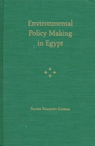 Environmental Policy Making in Egypt: Gomaa, Salwa S.