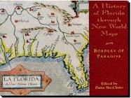 A History of Florida through New World Maps: Borders of Paradise (Florida Heritage)