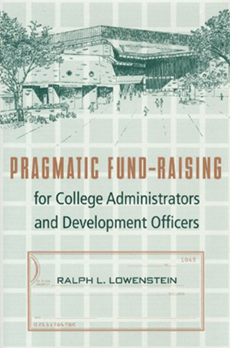 Pragmatic Fund-Raising for College Administrators and Development: Ralph L. Lowenstein