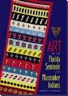 9780813015361: Art of the Florida Seminole and Miccosukee Indians
