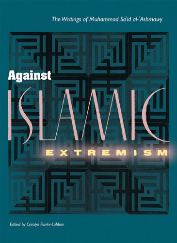 9780813015460: Against Islamic Extremism: The Writings of Muhammad Sa`id al-'Ashmawy