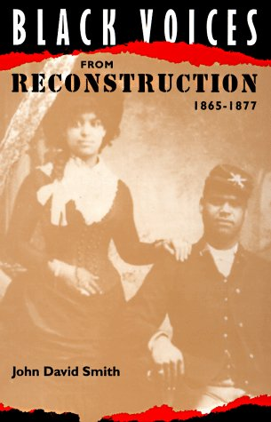 9780813015767: Black Voices from Reconstruction, 1865-1877