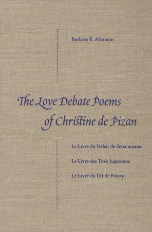 The Love Debate Poems of Christine de Pizan: Altmann, Barbara K.