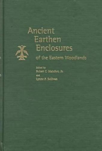 Ancient Earthen Enclosures of the Eastern Woodlands: Mainfort, Robert C.