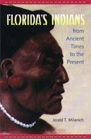 9780813015989: Florida's Indians from Ancient Times to the Present (Native Peoples, Cultures & Places of Southwestern United States)