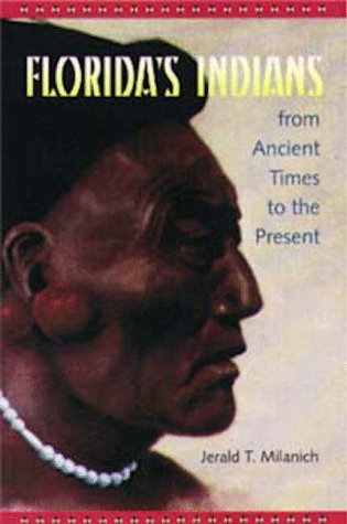 9780813015996: Florida's Indians from Ancient Times to the Present (Native Peoples, Cultures & Places of Southwestern United States)