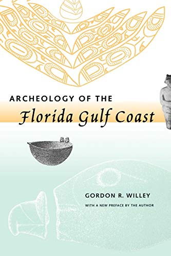Archeology of the Florida Gulf Coast (Southeastern Classics in Archaeology, Anthropology, and ...
