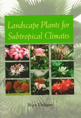 Landscape Plants for Subtropical Climates: Bijan Dehgan