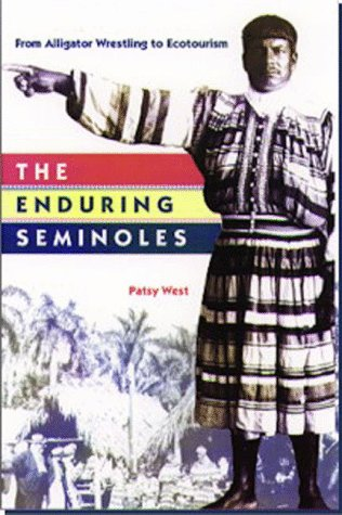 9780813016337: The Enduring Seminoles: From Alligator Wrestling to Ecotourism (Florida History and Culture)