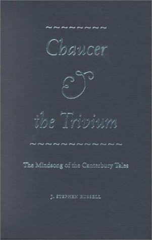 9780813016375: Chaucer and the Trivium: The Mindsong of the Canterbury Tales