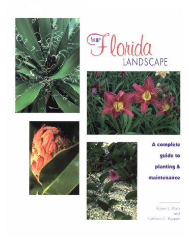 9780813016412: Your Florida Landscape: A Complete Guide to Planting and Maintenance