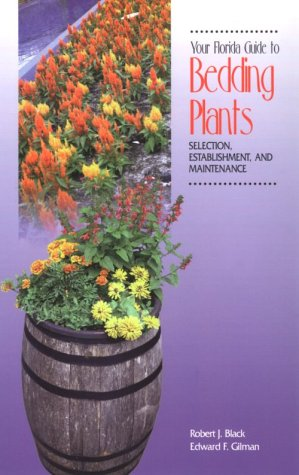 9780813016429: Your Florida Guide to Bedding Plants: Selection, Establishment, and Maintenance