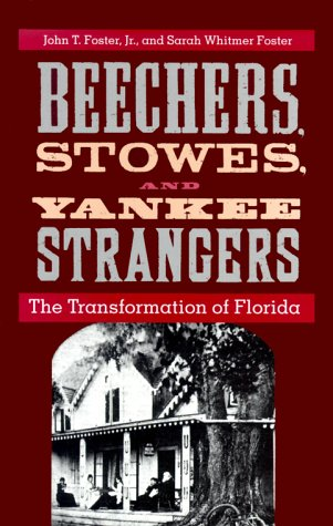 Beechers, Stowes, and Yankee Strangers: The Transformation: JR., JOHN T.