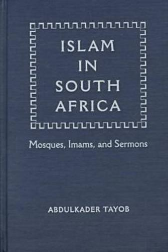 9780813016511: Islam in South Africa: Mosques, Imams, and Sermons (Religion in Africa)