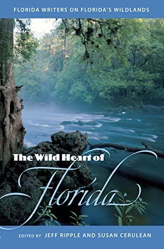 9780813016535: The Wild Heart of Florida : Florida Writers on Florida's Wildlands