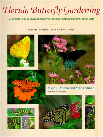 Florida Butterfly Gardening: A Complete Guide to Attracting, Identifying, and Enjoying Butterflies:...