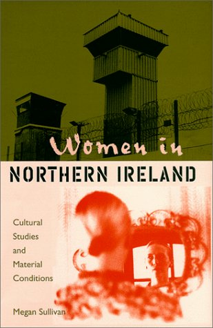 Women in Northern Ireland: Cultural Studies and Material Conditions: Sullivan, Megan