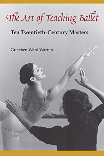 9780813017112: The Art of Teaching Ballet: Ten Twentieth-Century Masters