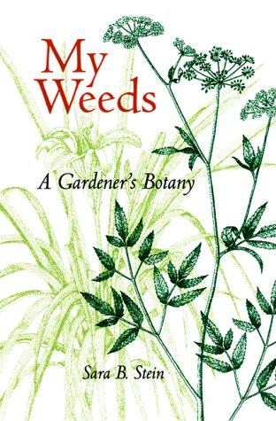 9780813017396: My Weeds: A Gardener's Botany