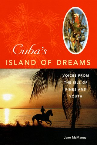 9780813017419: Cuba's Island of Dreams: Voices from the Isle of Pines and Youth