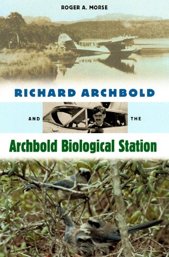 Richard Archbold and the Archbold Biological Station: Roger A. Morse