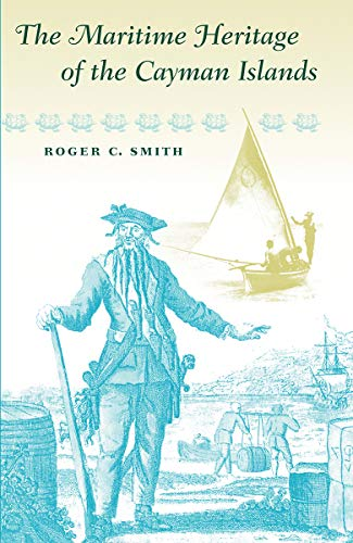 The Maritime Heritage of the Cayman Islands: Roger C. Smith