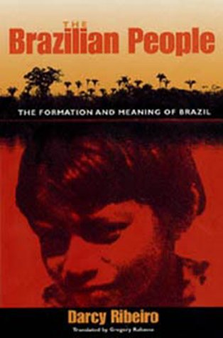 9780813017778: The Brazilian People: The Formation and Meaning of Brazil (University of Florida Center for Latin American Studies)