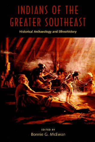 9780813017785: Indians of the Greater Southeast: Historical Archaeology and Ethnohistory (Co-published with The Society for Historical Archaeology)