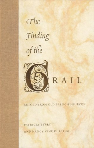 The Finding of the Grail: Retold from Old French Sources: Patricia Terry; Nancy Vine Durling
