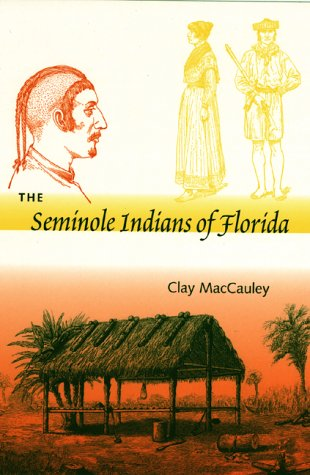 9780813017921: The Seminole Indians of Florida (Southeastern Classics in Archaeology, Anthropology, and History)