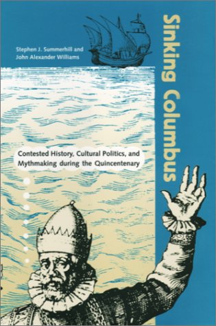 9780813017990: Sinking Columbus: Contested History, Cultural Politics, and Mythmaking during the Quince