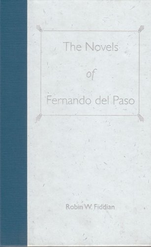 The Novels of Fernando del Paso: Fiddian, Robin W.