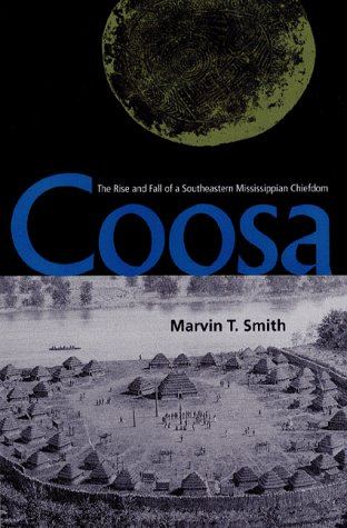 Coosa: The Rise and Fall of a Southeastern Mississippian Chiefdom (Hardback): Marvin T. Smith
