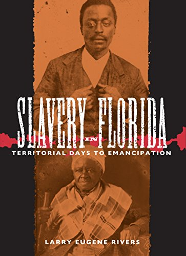 SLAVERY IN FLORIDA: TERRITORIAL DAYS TO EMANCIPATION (SIGNED BY AUTHOR): Rivers, Larry Eugene