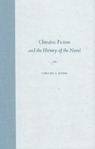 9780813018232: Chivalric Fiction and the History of the Novel