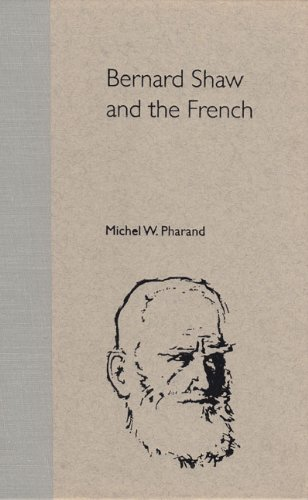 Bernard Shaw and the French (Florida Bernard Shaw): Michel W. Pharand