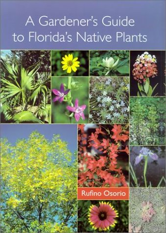 A Gardener's Guide to Florida's Native Plants: Osorio, Rufino