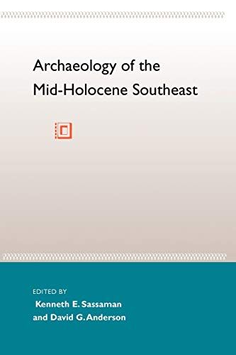 9780813018553: Archaeology of the Mid-Holocene Southeast (Florida Museum of Natural History: Ripley P. Bullen Series)