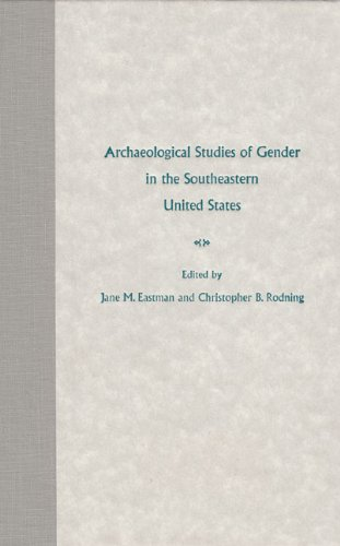 Archaeological Studies of Gender in the Southeastern United States (Florida Museum of Natural ...