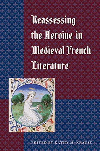 Reassessing the Heroine in Medieval French Literature (Hardback)