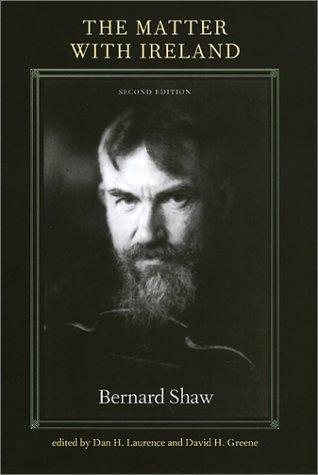 The Matter With Ireland: Shaw, Bernard