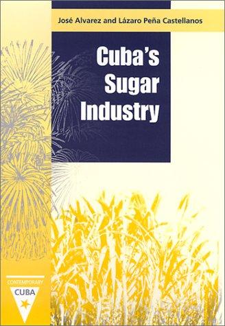 Cuba's Sugar Industry (Contemporary Cuba): Jose Alvarez