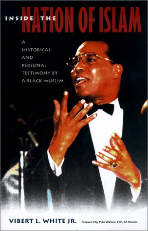Inside the Nation of Islam : A Historical and Personal Testimony of a Black Muslim