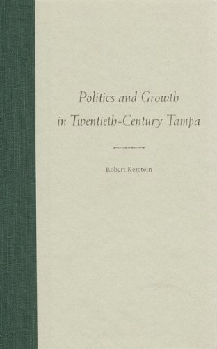 9780813020839: Politics and Growth in Twentieth-Century Tampa (The Florida History and Culture Series)
