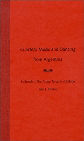 9780813020877: Cuarteto Music and Dancing from Argentina: In Search of the Tunga-Tunga in Córdoba